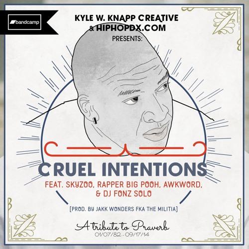 Cruel Intentions ft. Skyzoo, Rapper Big Pooh & DJ Fonz Solo [prod. by Jakk Wonders]