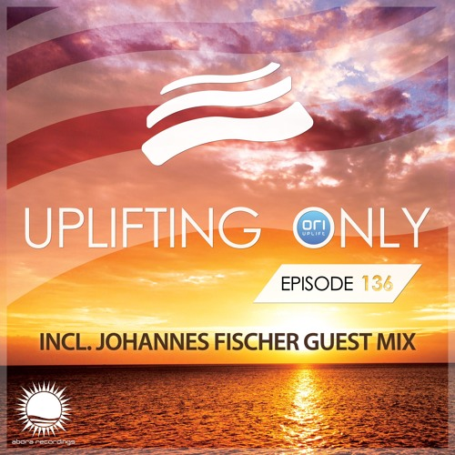 Uplifting Only 136 (Sept 17, 2015) (incl. Extended Johannes Fischer Guest Mix)