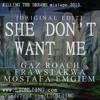 She Don't Want Me [Original Edit] (Gaz Roach Ft.Mostafa Emgiem & Frawstakwa)