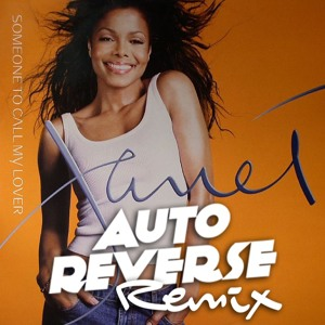 Someone To Call My Lover (AutoReverse Remix) by Janet Jackson