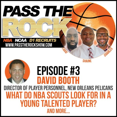 Ep3: NBA Exec, David Booth, Shares What NBA Scouts Are Looking For