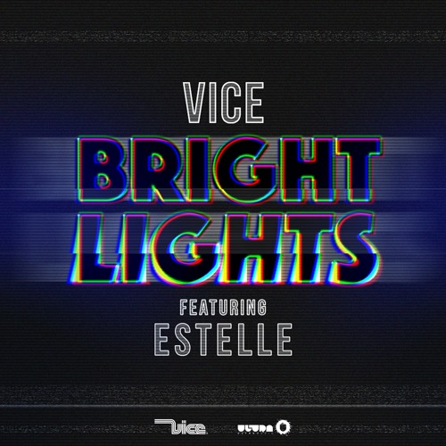 Vice Feat. Estelle - Bright Lights