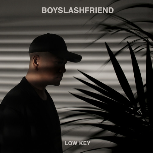 BOYSLASHFRIEND - LOW KEY