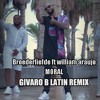Broederliefde ft. William Araujo - Moral (Givaro B Latin Bootleg) [CLICK 'BUY' FOR DOWNLOAD]