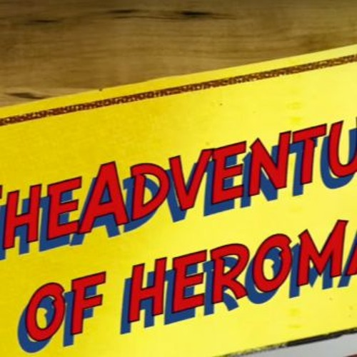 """The Adventures of Heroman"" - Main Theme - 2016"
