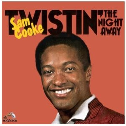 Sam Cooke - Twistin' The Night Away (SunGod Tribute) by DJ ...