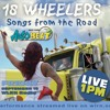 The 18 Wheelers Perform Live this Friday at 1pm