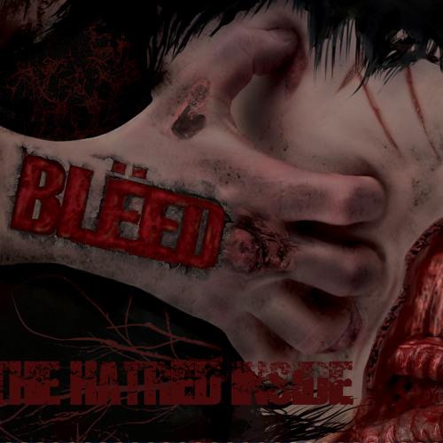 BLËED - The Hatred Inside (2015)