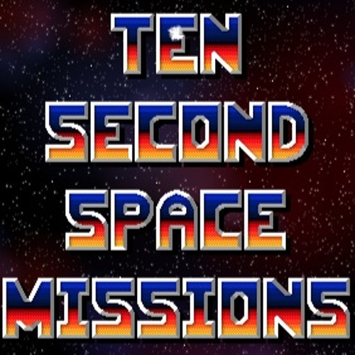 Ten Second Space Missions