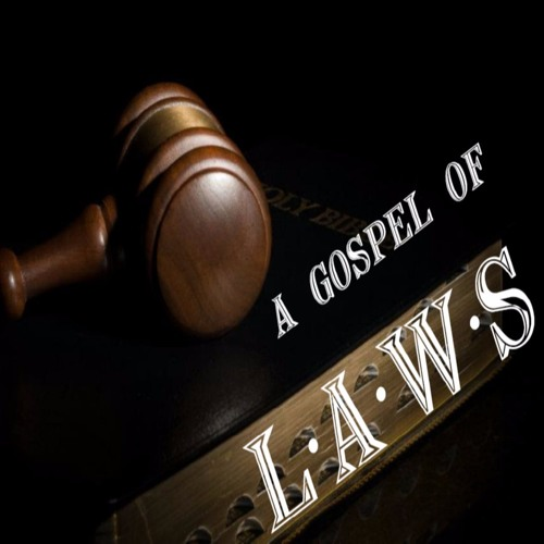 Life Of Christ 339 - A Gospel Of Laws