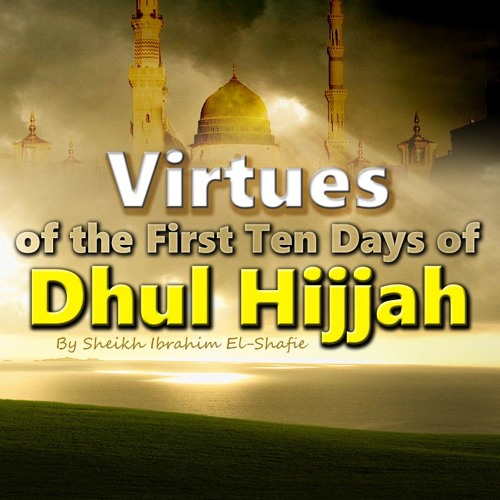 The First Ten Days Of Dhul Hijjah