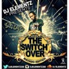 DJ ELEMENTZ PRESENTS THE SWITCH OVER (MAVADO EDITION) FULL MAVADO MIXTAPE