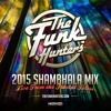 The Funk Hunters 2015 SHAMBHALA MIX