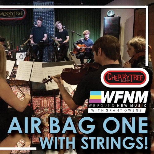 AIR BAG ONE | You've Got Something + Strings WFNM With Grant Owens