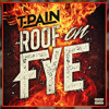 Roof on Fye By T-Pain