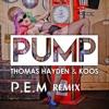 Thomas Hayden & Koos - PUMP! (P.E.M Remix)[FREE DOWNLOAD!!]