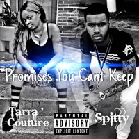 """Westside Strizzy X Tarra Couture """" Promises You Cant Keep """""""