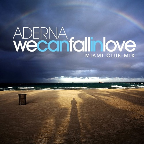 Aderna / We Can Fall In Love (Miami Club Mix)