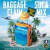 Baggage Claim Vol. 1 Soca Mix