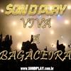 SondPlay - Viva a Bagaceira
