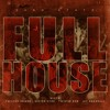 Full House Featuring Twisted Insane, Mister Hyde Of BMD, Twistid Rob, & Jay Razzkull