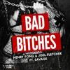 Henry Fong & Joel Fletcher - Bad Bitches ft. Savage (Original Mix)
