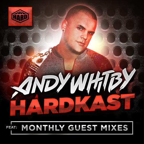 Andy Whitby's HARDKAST: monthly HDM, Hardhouse, Hardstyle & Hardcore
