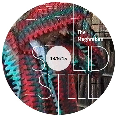 Solid Steel Radio Show 18/9/2015 Hour 1 - The Maghreban