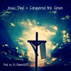 The OVERCOMÉRS - Jesus Died & Conquered The Grave
