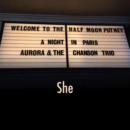 """Aurora & the Chanson Trio - """"She"""""""