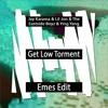Get Low Torment - Jay Karama & Lil Jon & The Eastside Boyz & Ying Yang Twins [Emes Edit]