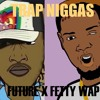 Trap Niggas Remix - Future & Fetty Wap