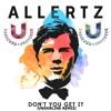 OUT NOW! Allertz - Don't You Get It (Underline Remix) mp3