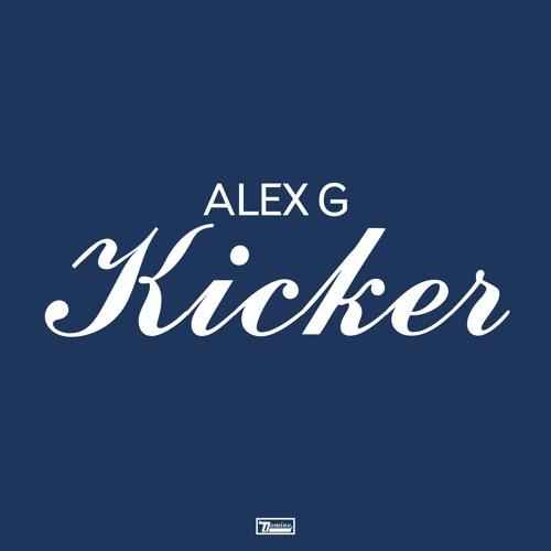Alex G - Kicker