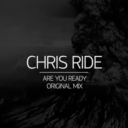 Chris Ride - Are You Ready (Original Mix)