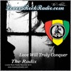 Love Will Truly Conquer Everything ''The Radix''