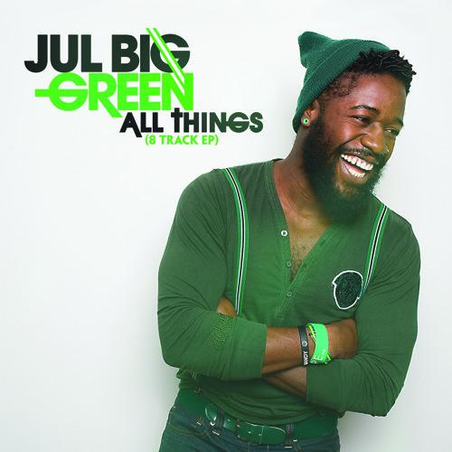 Jul Big Green - All Things (8 Track EP)