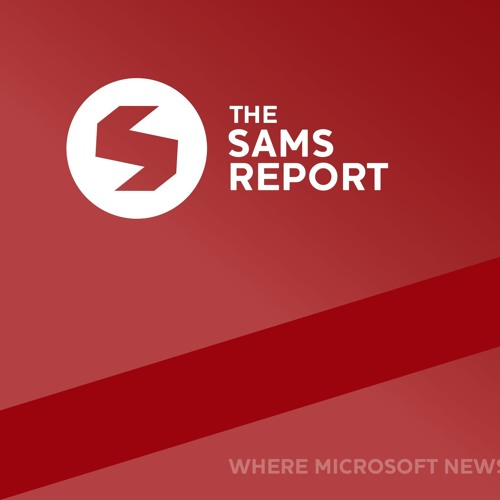 The Sams Report - EP 11 A New Flavor, A New Paul and Lumias