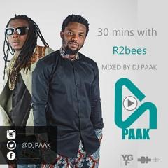 Dj Paak 30 MINTUES With R2bees (follow me on twitter nd insta @djpaak)