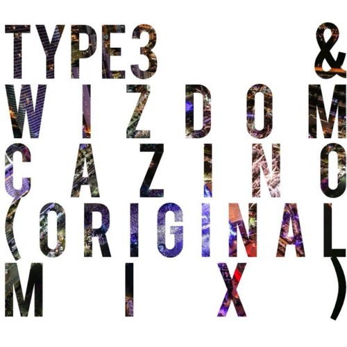 TYPE3 & Wizdom - Cazino (Original Mix)