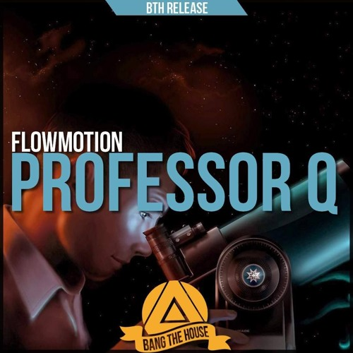 Flowmotion - Professor Q (Original Mix)