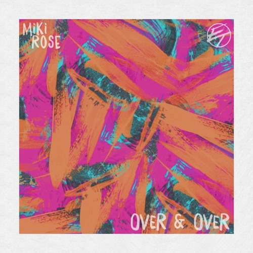 El. Train & Miki Rose - OVER & OVER EP
