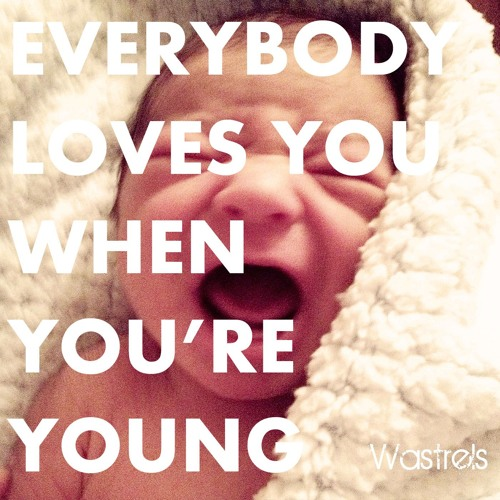 Everybody Loves You When You're Young EP
