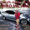 Bandman Shawdy - Who We Are
