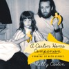 Carlin Legend Goes...an excerpt from A Carlin Home Companion by Kelly Carlin audiobook