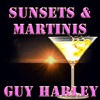 SUNSETS AND MARTINI'S - GUY HARLEY