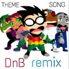 Teen Titans Go! Theme Song (Próton feat. ELF! Drum and Bass Extended Remix)