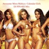 Awesome Mora Mahiya- Calender Girls - DJ PINAKI House Mix