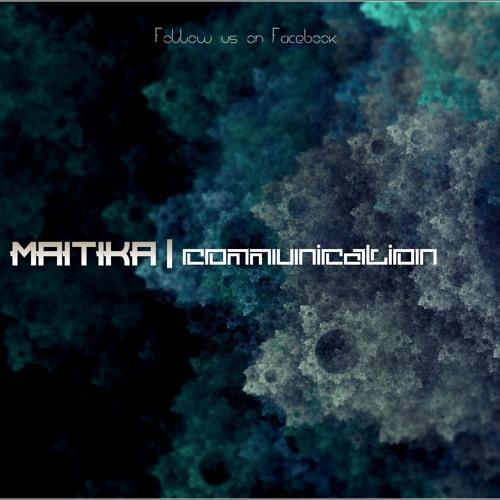 Maitika - Communication - FREE DOWNLOAD