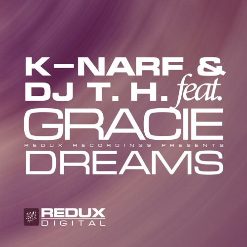 K-Narf And DJ TH Feat. Gracie - Dreams (Original Mix)